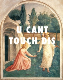 Noli Me Tangere (1442), Fra Angelico / U Can't Touch This, MC Hammer